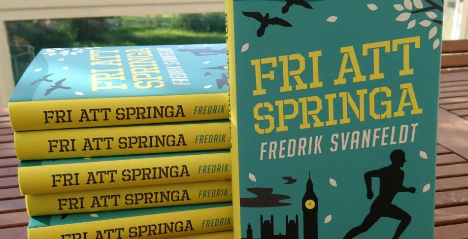 Fri att springa – Fredrik Svanfeldts nya löparroman