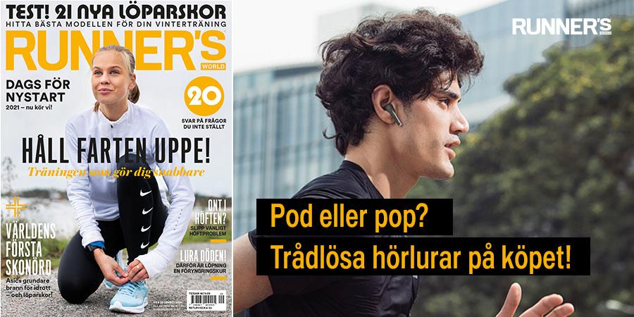 6 nummer av Runner's World med trådlösa hörlurar på köpet!